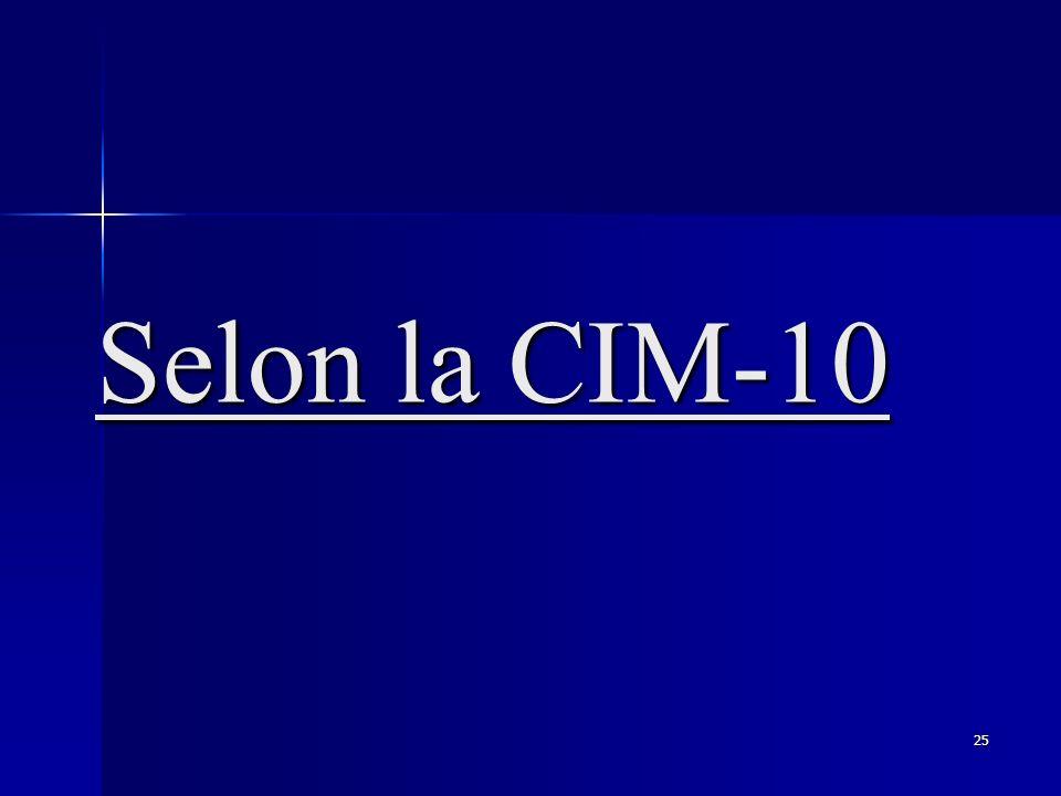25 Selon la CIM-10