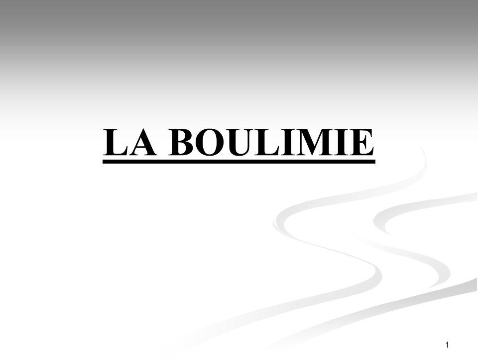 12 La Boulimie doit être distinguée de