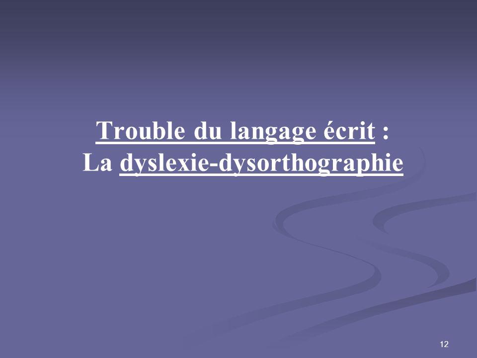 12 Trouble du langage écrit : La dyslexie-dysorthographie