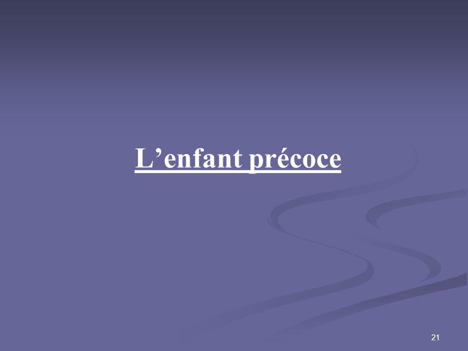 21 Lenfant précoce