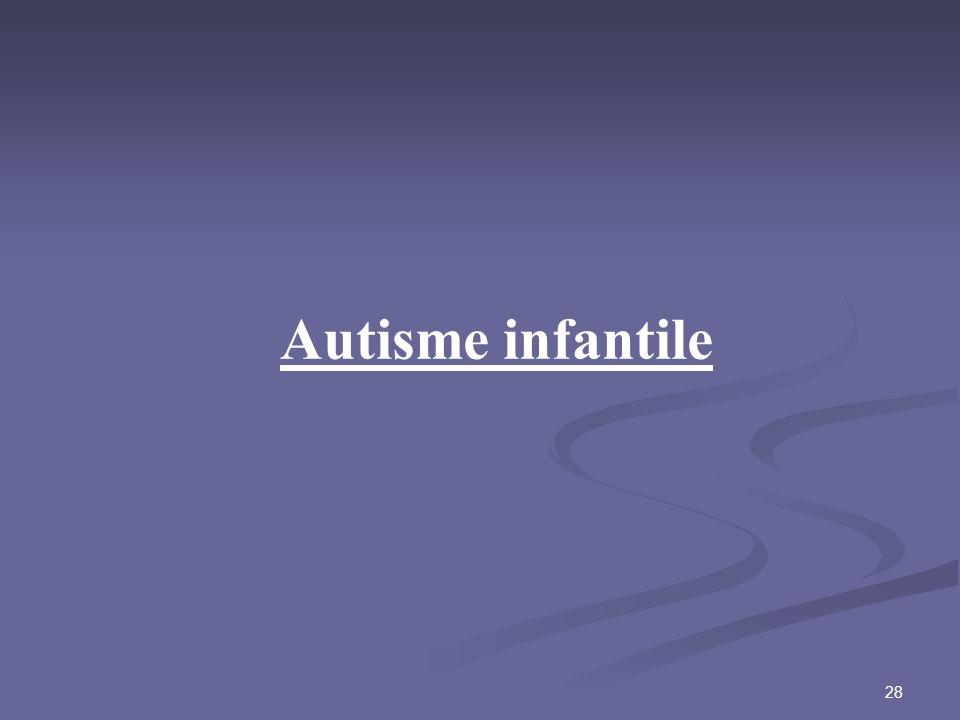 28 Autisme infantile