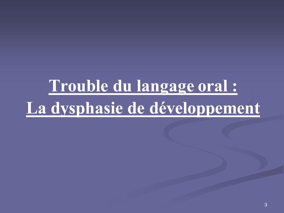 3 Trouble du langage oral : La dysphasie de développement
