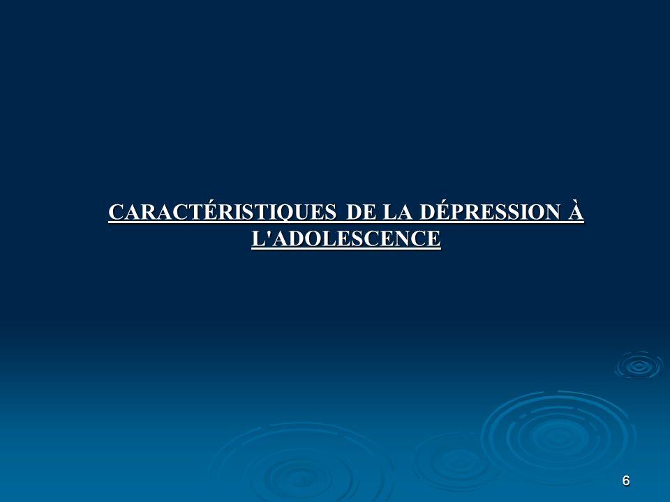 6 CARACTÉRISTIQUES DE LA DÉPRESSION À L'ADOLESCENCE