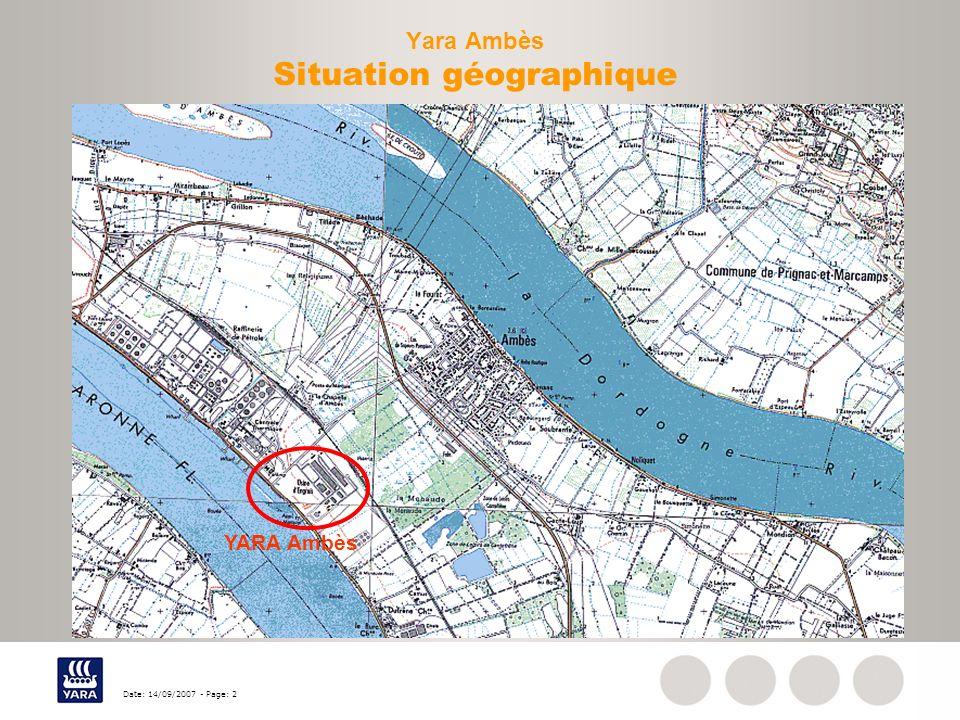 Date: 14/09/2007 - Page: 2 Yara Ambès Situation géographique YARA Ambès