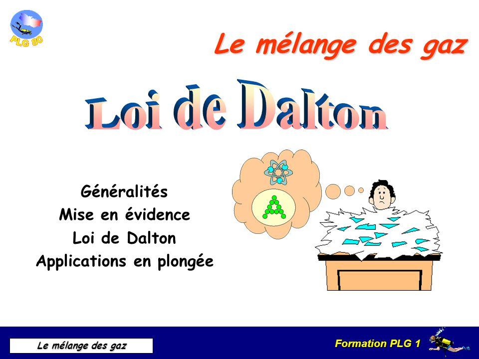 Formation PLG 1 Le mélange des gaz CALCUL DES PROFONDEURS AUTORISEES Pour lO² Le seuil de danger : 1.6 b de Pression partielle.