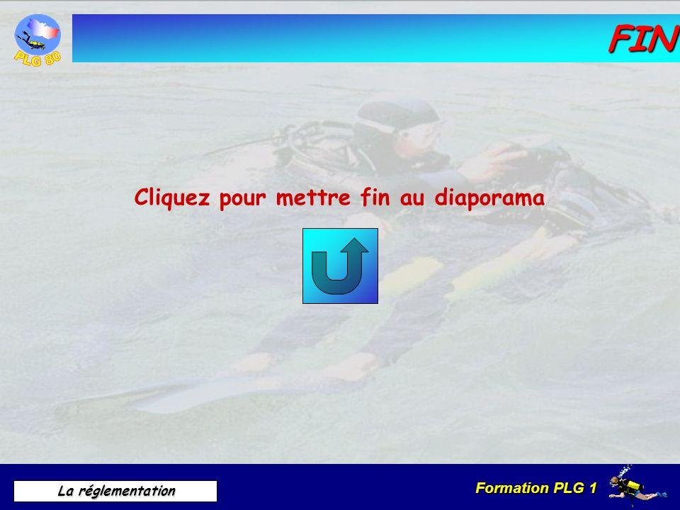 Formation PLG 1 La réglementation Conditions dimmersion Le plongeur doit – Avoir une parfaite maîtrise de lui-même.