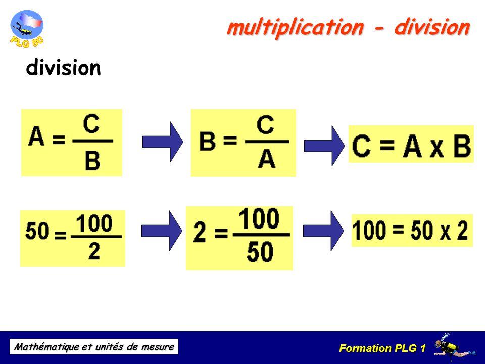 Formation PLG 1 Mathématique et unités de mesure multiplication - division division