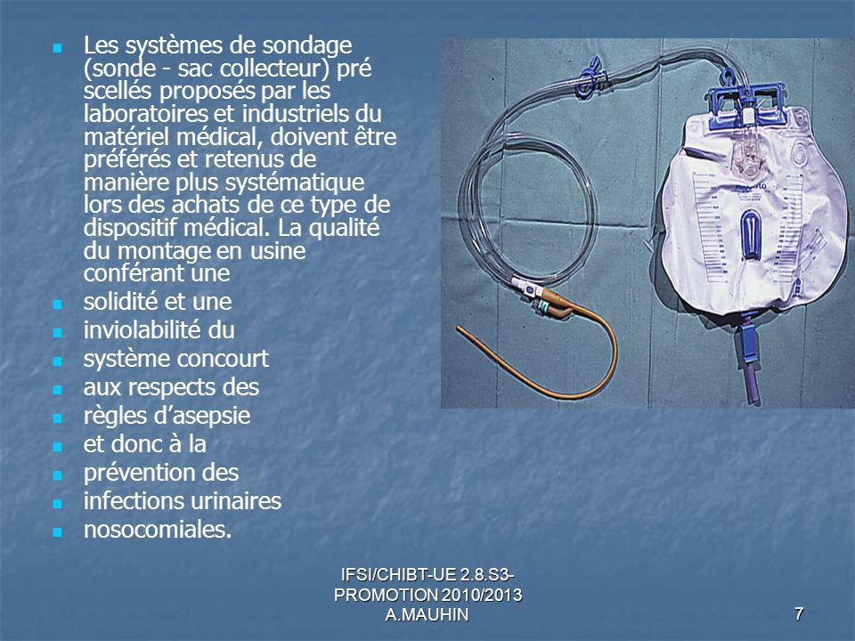 IFSI/CHIBT-UE 2.8.S3- PROMOTION 2010/2013 A.MAUHIN7 Les systèmes de sondage (sonde - sac collecteur) pré scellés proposés par les laboratoires et indu