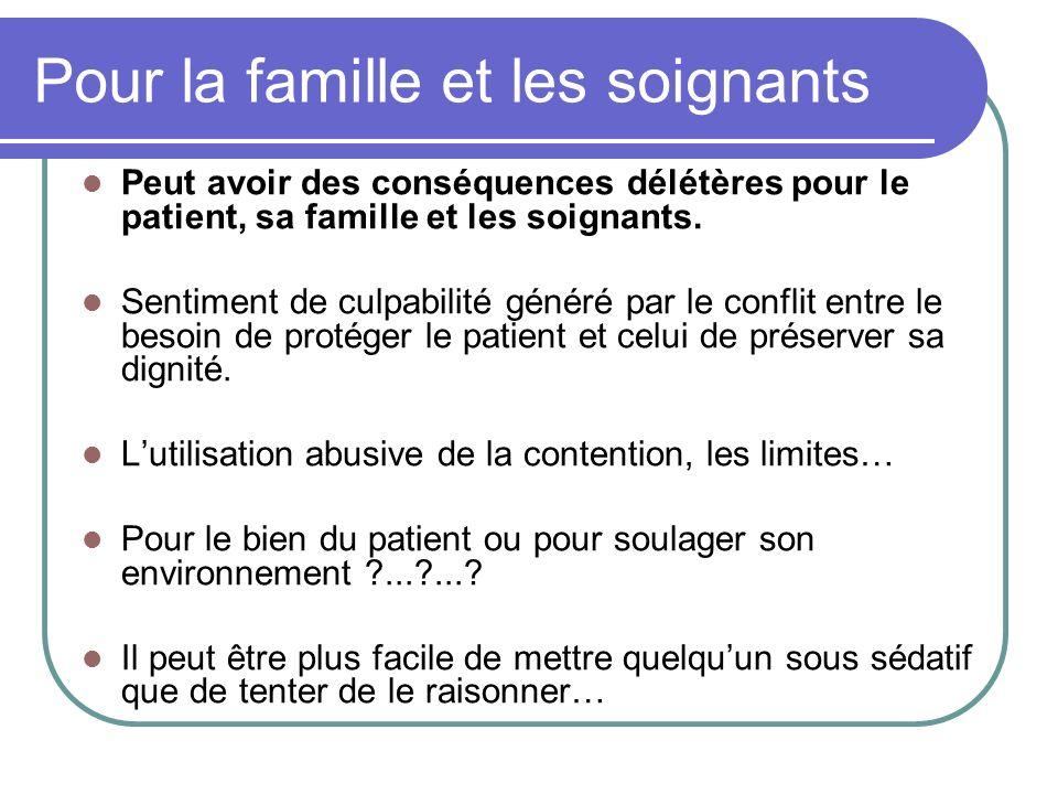 Pour la famille et les soignants Peut avoir des conséquences délétères pour le patient, sa famille et les soignants. Sentiment de culpabilité généré p