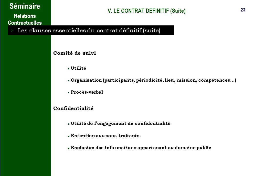 22 Séminaire Relations Contractuelles V. LE CONTRAT DEFINITIF (Suite) Les clauses essentielles du contrat définitif (suite) Clauses de transfert de pr