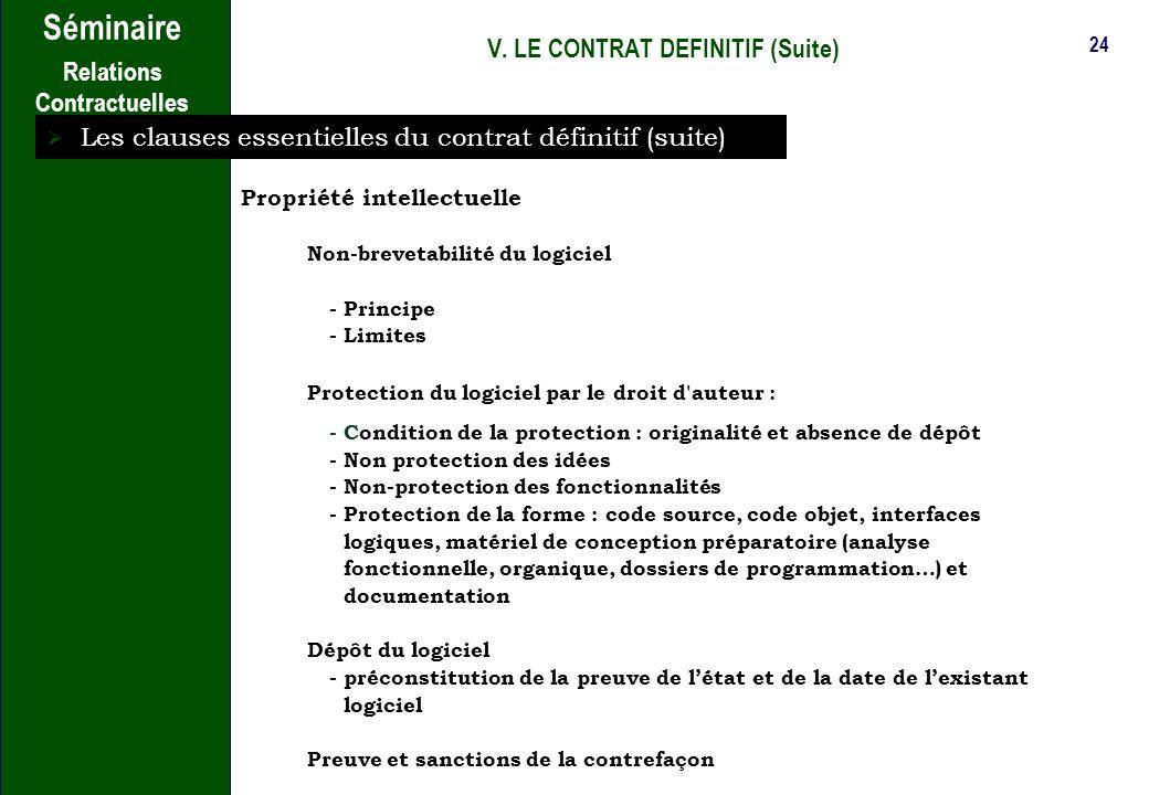 23 Séminaire Relations Contractuelles V. LE CONTRAT DEFINITIF (Suite) Les clauses essentielles du contrat définitif (suite) Comité de suivi Utilité Or