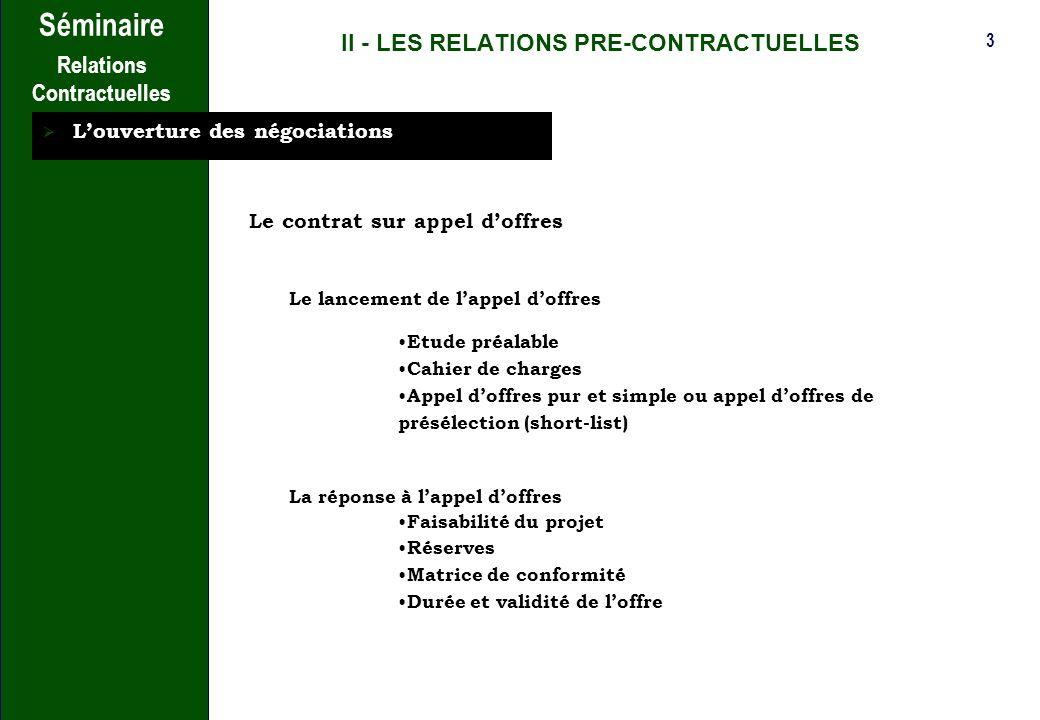 2 Séminaire Relations Contractuelles II - LES RELATIONS PRE-CONTRACTUELLES Louverture des négociations Le contrat de gré à gré Contrats de faible impo