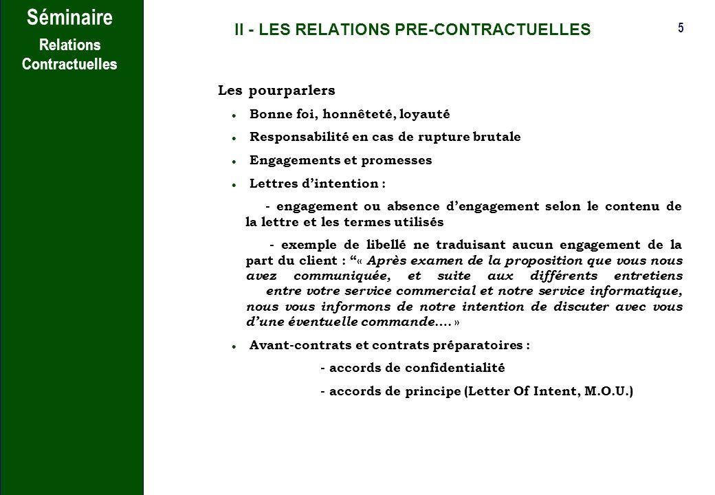 4 Séminaire Relations Contractuelles II - LES RELATIONS PRE-CONTRACTUELLES Obligation dinformation : - Obligation de renseignement - Obligation de mis