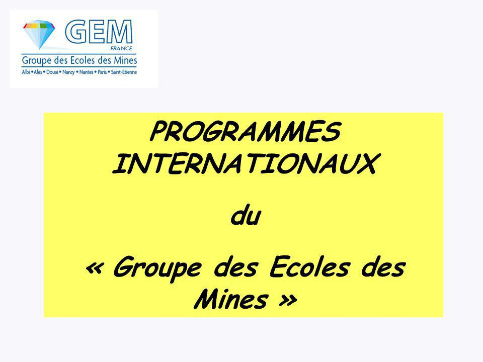 PROGRAMMES INTERNATIONAUX du « Groupe des Ecoles des Mines »