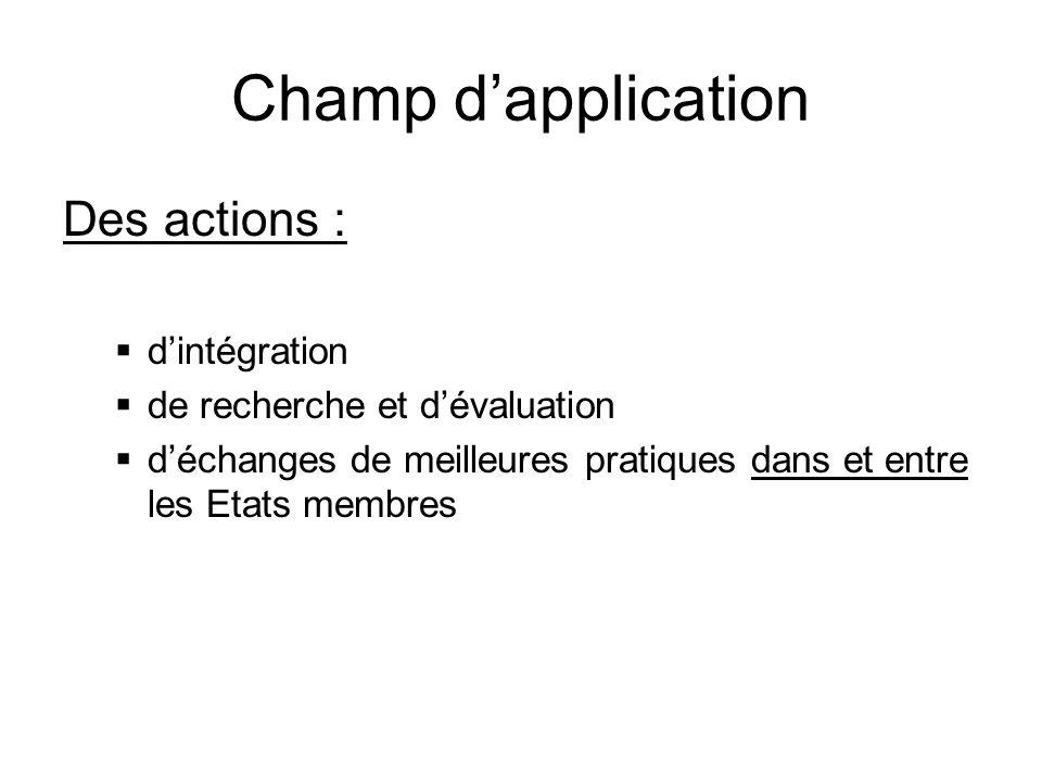 Champ dapplication Des actions : dintégration de recherche et dévaluation déchanges de meilleures pratiques dans et entre les Etats membres