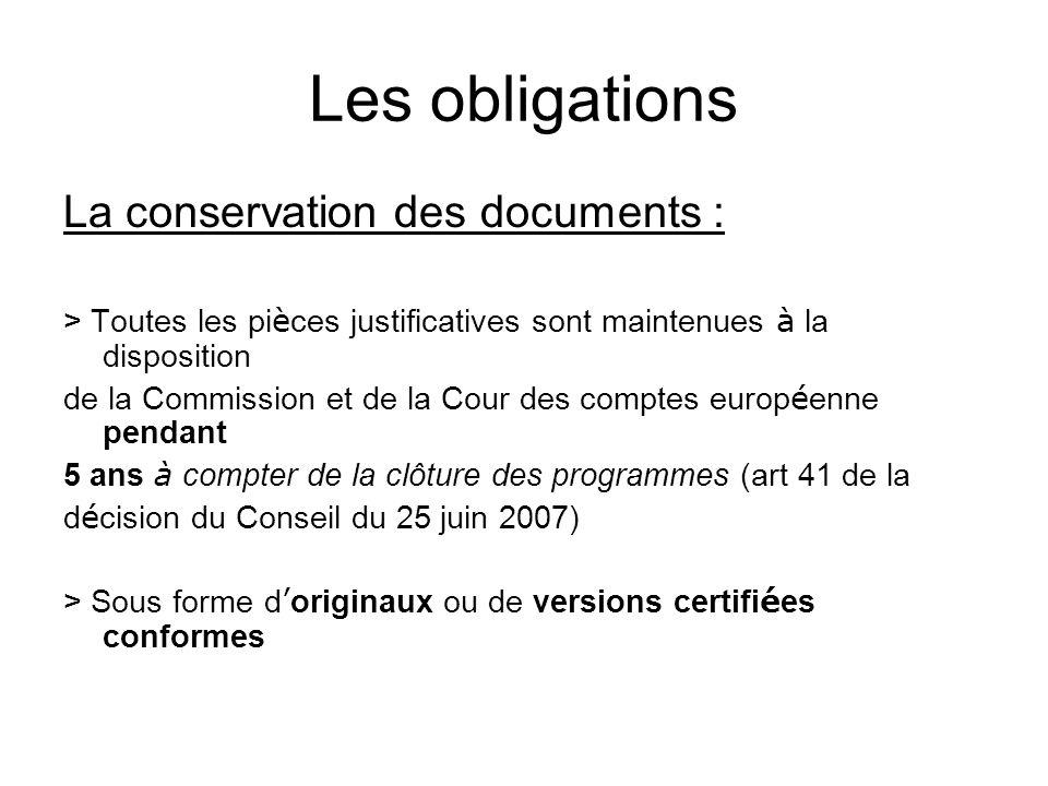 Les obligations La conservation des documents : > Toutes les pi è ces justificatives sont maintenues à la disposition de la Commission et de la Cour d