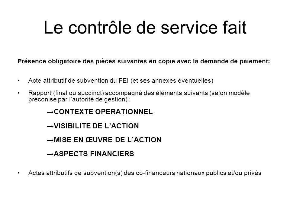 Le contrôle de service fait Présence obligatoire des pièces suivantes en copie avec la demande de paiement: Acte attributif de subvention du FEI (et s