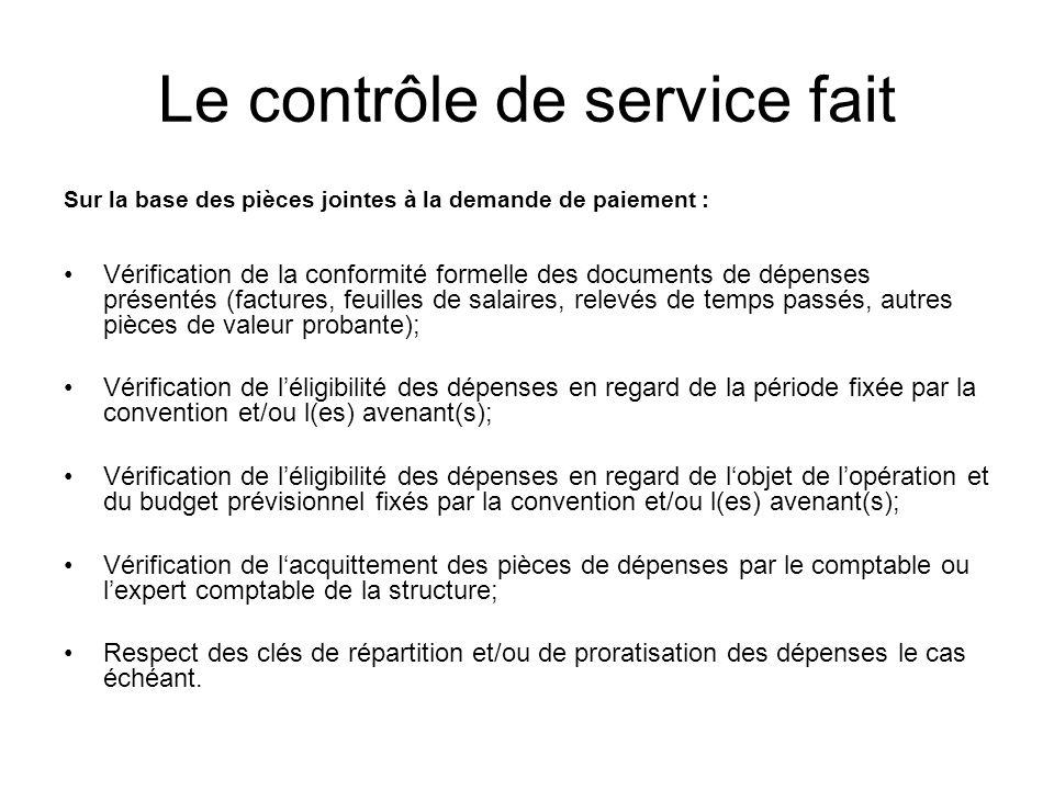 Le contrôle de service fait Sur la base des pièces jointes à la demande de paiement : Vérification de la conformité formelle des documents de dépenses