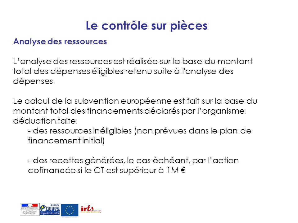 Le contrôle sur pièces Analyse des ressources Lanalyse des ressources est réalisée sur la base du montant total des dépenses éligibles retenu suite à