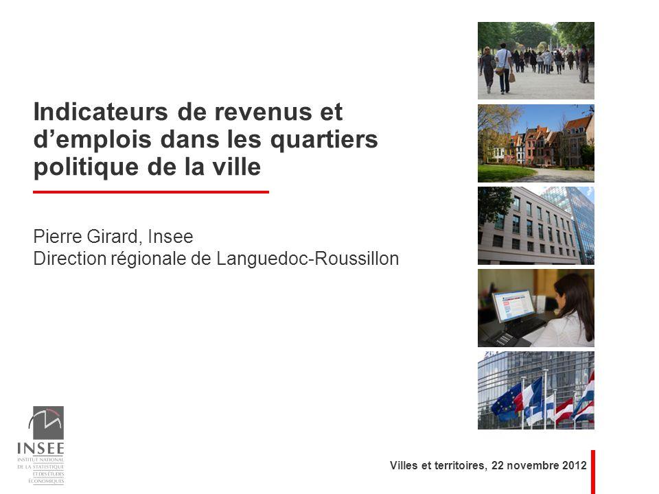 Pierre Girard, Insee Direction régionale de Languedoc-Roussillon Indicateurs de revenus et demplois dans les quartiers politique de la ville Villes et