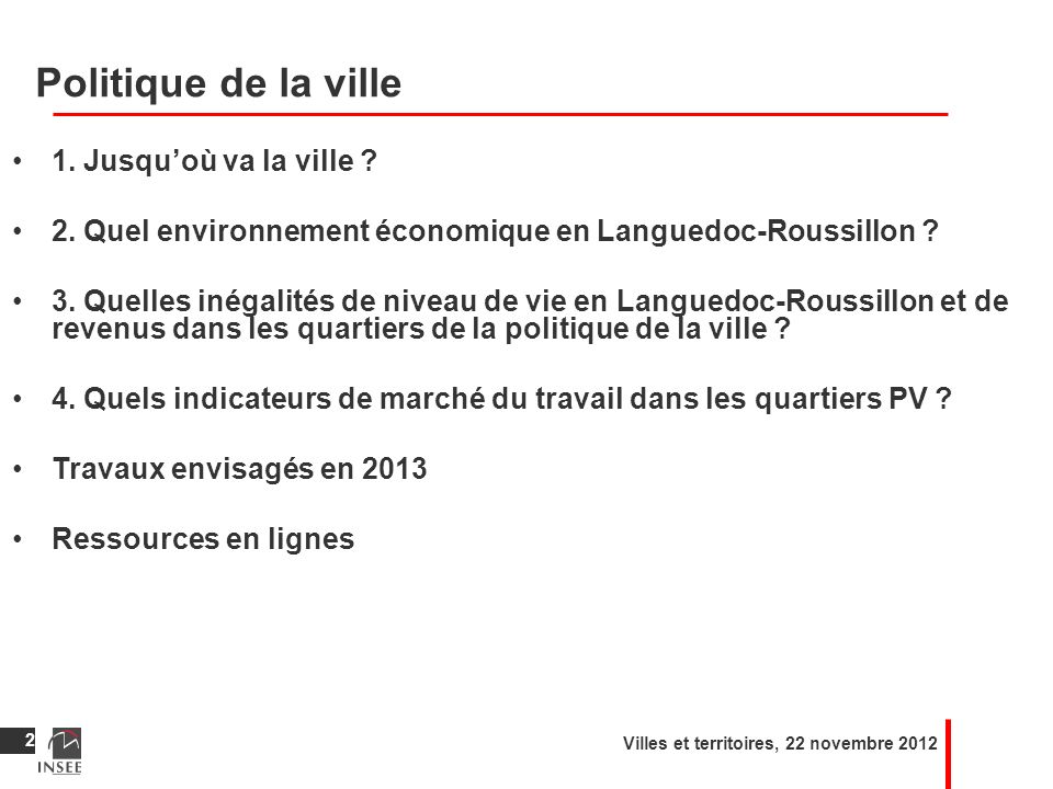 Politique de la ville 1. Jusquoù va la ville ? 2. Quel environnement économique en Languedoc-Roussillon ? 3. Quelles inégalités de niveau de vie en La