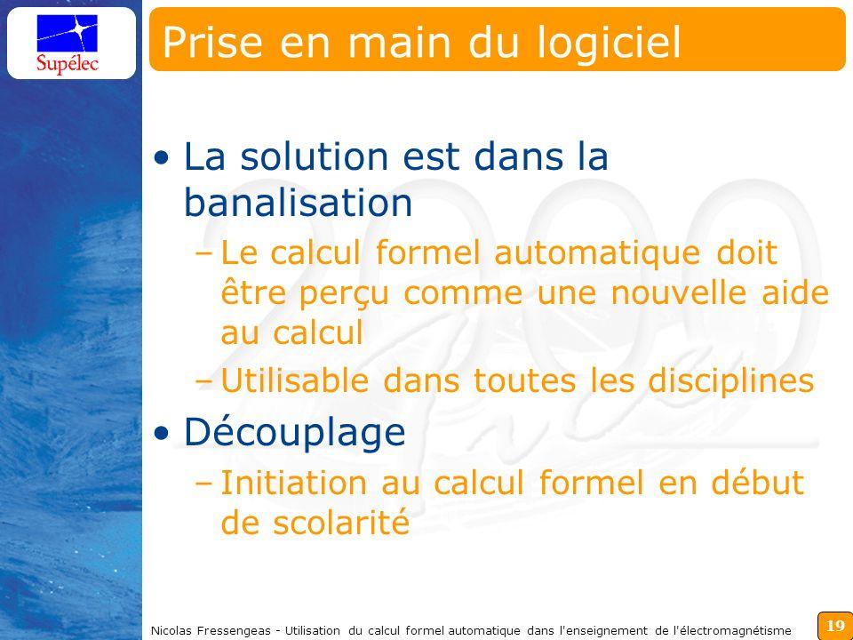 19 Nicolas Fressengeas - Utilisation du calcul formel automatique dans l'enseignement de l'électromagnétisme Prise en main du logiciel La solution est