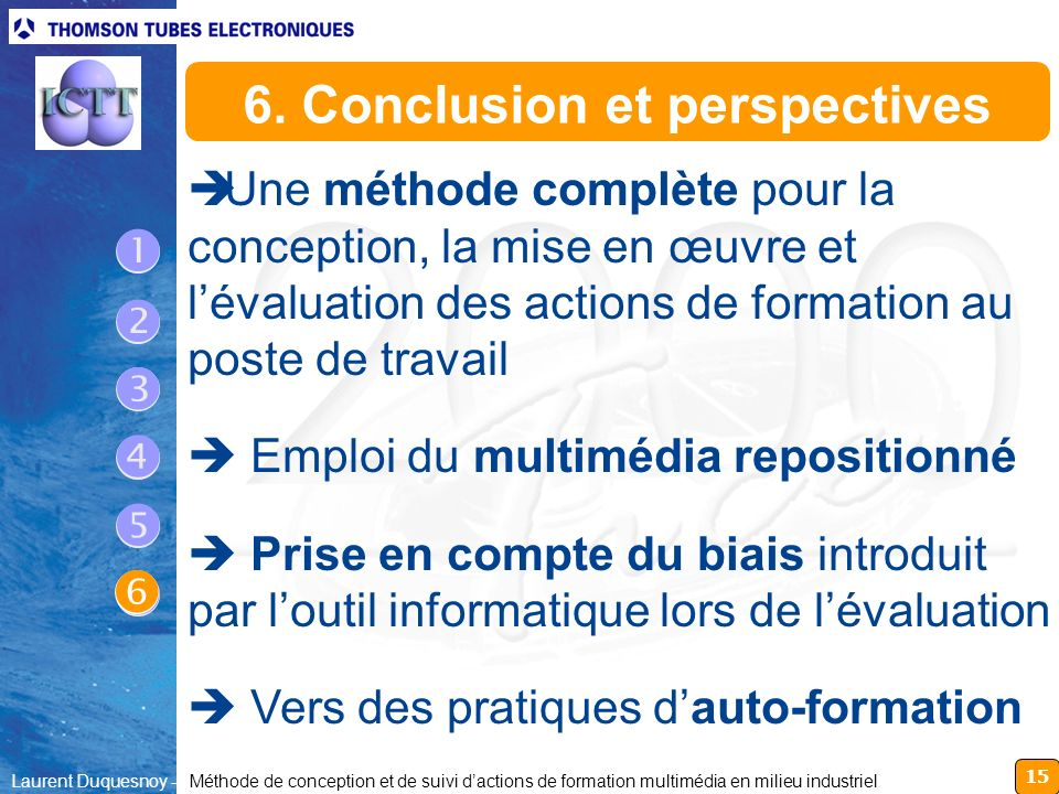 15 Laurent Duquesnoy - Méthode de conception et de suivi dactions de formation multimédia en milieu industriel è Une méthode complète pour la concepti