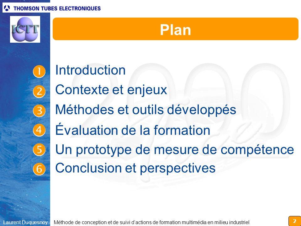 2 Laurent Duquesnoy - Méthode de conception et de suivi dactions de formation multimédia en milieu industriel Plan Introduction Un prototype de mesure