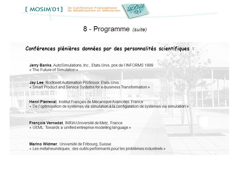 8 - Programme (suite) Conférences plénières données par des personnalités scientifiques : Jay Lee, Rockwell Automation Professor, Etats-Unis « Smart P