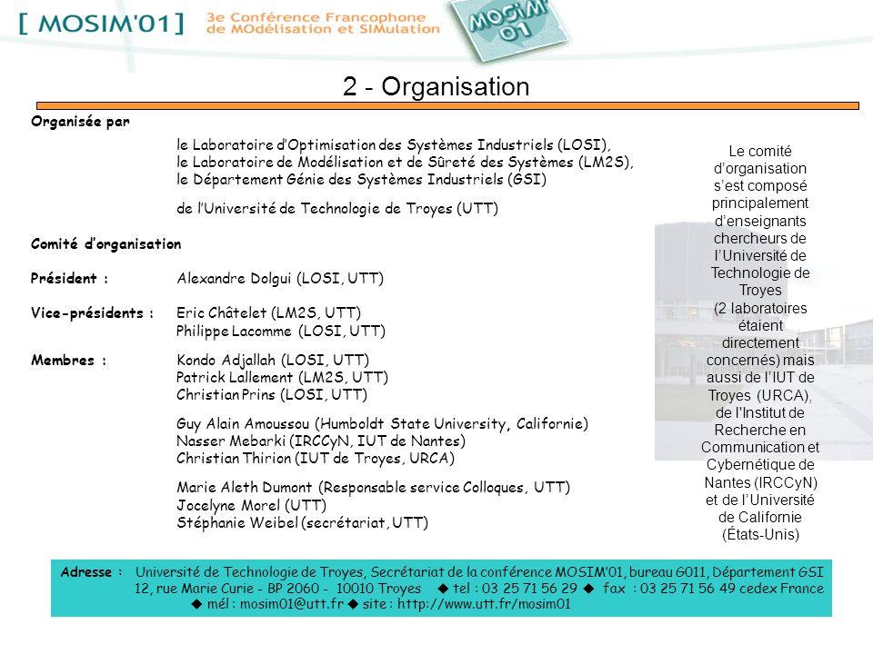 2 - Organisation Adresse : Université de Technologie de Troyes, Secrétariat de la conférence MOSIM01, bureau G011, Département GSI 12, rue Marie Curie