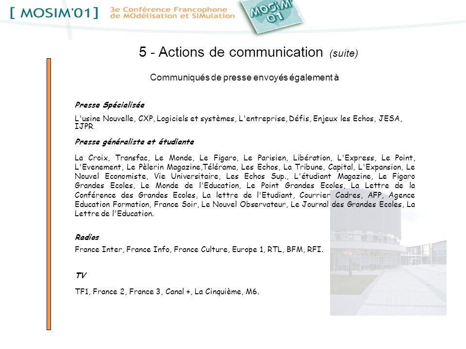 6 - Partenariats du Conseil Régional de Champagne-Ardenne du Commissariat à lÉnergie Atomique (CEA) du Conseil Général de lAube de la Ville de Troyes du Ministère des Affaires Étrangères de l Université de Metz de European Operations Research Association (EURO) ainsi que de lUniversité de Technologie de Troyes (UTT) un soutien financier important émanant