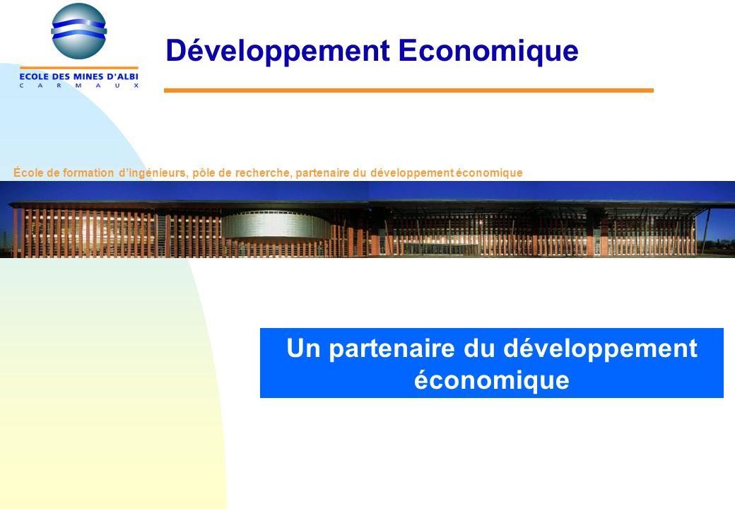 Un partenaire du développement économique École de formation dingénieurs, pôle de recherche, partenaire du développement économique Développement Economique