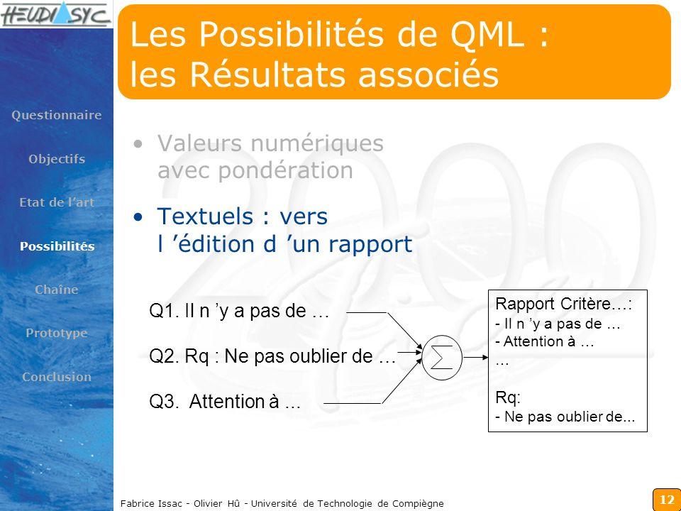 12 Fabrice Issac - Olivier Hû - Université de Technologie de Compiègne Les Possibilités de QML : les Résultats associés Valeurs numériques avec pondér