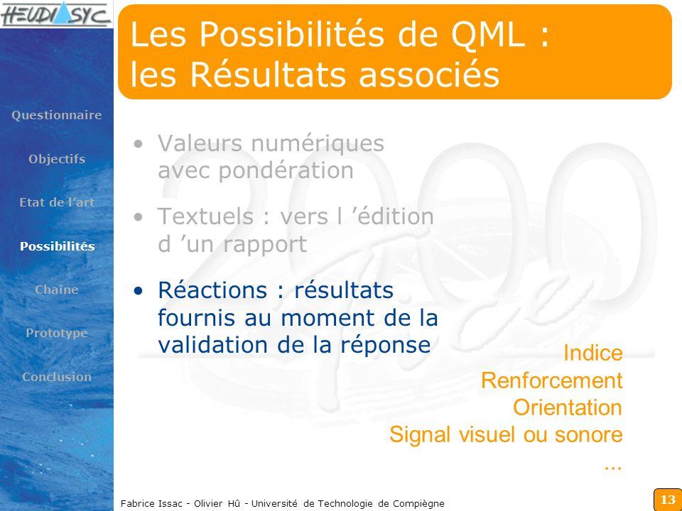 13 Fabrice Issac - Olivier Hû - Université de Technologie de Compiègne Les Possibilités de QML : les Résultats associés Valeurs numériques avec pondér