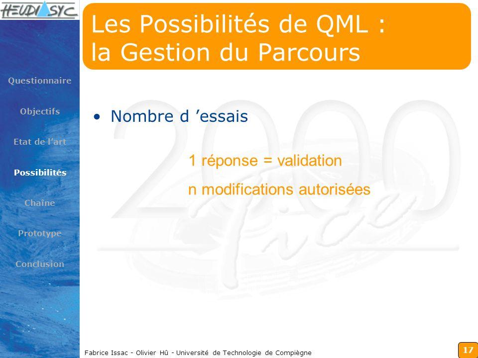 17 Fabrice Issac - Olivier Hû - Université de Technologie de Compiègne Les Possibilités de QML : la Gestion du Parcours Nombre d essais Questionnaire