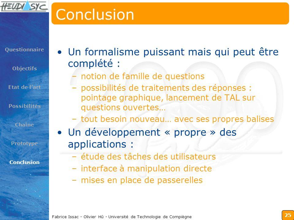 25 Fabrice Issac - Olivier Hû - Université de Technologie de Compiègne Conclusion Un formalisme puissant mais qui peut être complété : –notion de fami