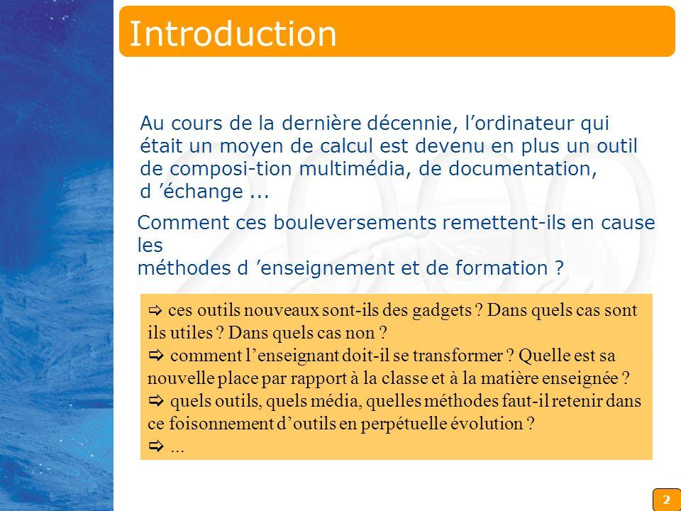 2 Au cours de la dernière décennie, lordinateur qui était un moyen de calcul est devenu en plus un outil de composi-tion multimédia, de documentation, d échange...