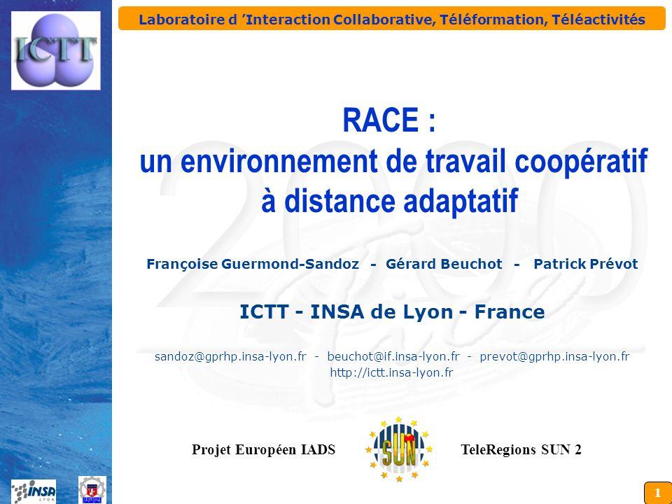 1 Laboratoire d Interaction Collaborative, Téléformation, Téléactivités Françoise Guermond-Sandoz - Gérard Beuchot - Patrick Prévot ICTT - INSA de Lyo