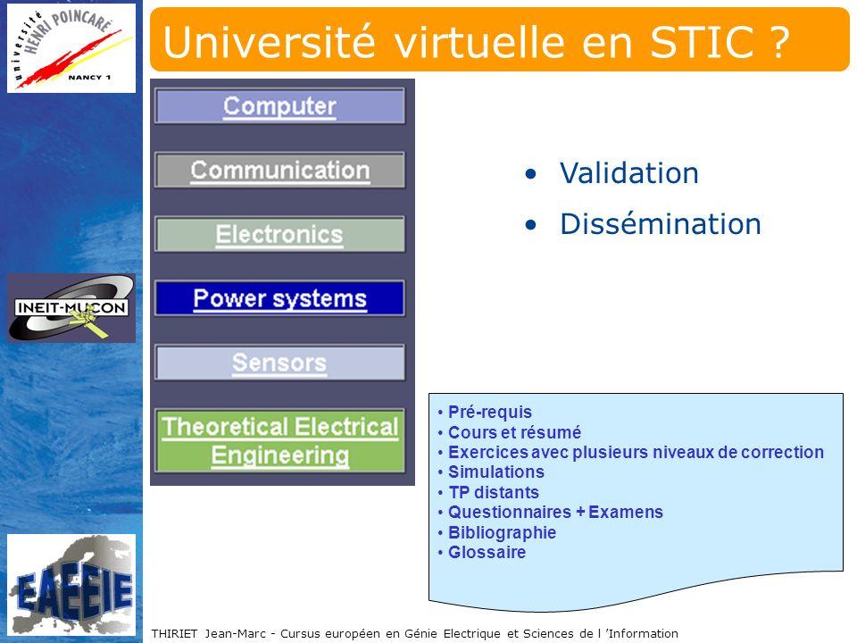 THIRIET Jean-Marc - Cursus européen en Génie Electrique et Sciences de l Information Université virtuelle en STIC .