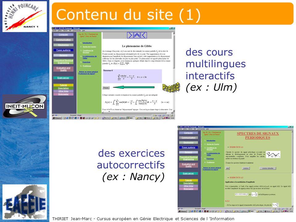 THIRIET Jean-Marc - Cursus européen en Génie Electrique et Sciences de l Information Contenu du site (1) des exercices autocorrectifs (ex : Nancy) des cours multilingues interactifs (ex : Ulm)