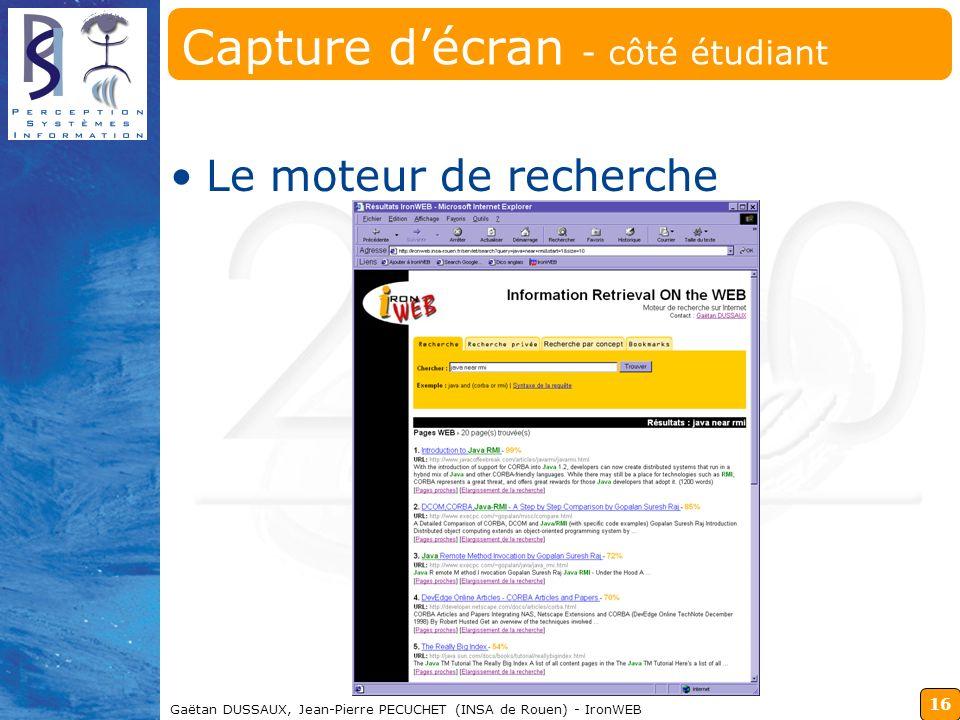 16 Gaëtan DUSSAUX, Jean-Pierre PECUCHET (INSA de Rouen) - IronWEB Capture décran - côté étudiant Le moteur de recherche