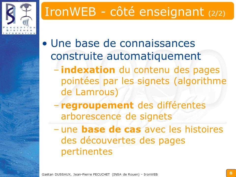 8 Gaëtan DUSSAUX, Jean-Pierre PECUCHET (INSA de Rouen) - IronWEB IronWEB - côté enseignant (2/2) Une base de connaissances construite automatiquement