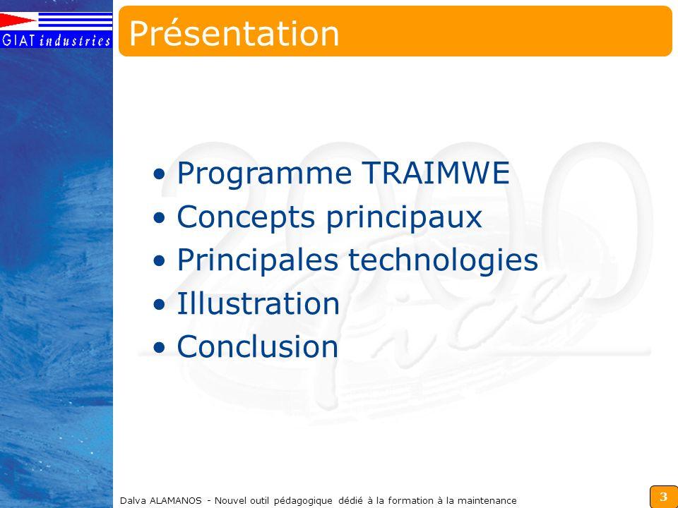 3 Dalva ALAMANOS - Nouvel outil pédagogique dédié à la formation à la maintenance Programme TRAIMWE Concepts principaux Principales technologies Illus