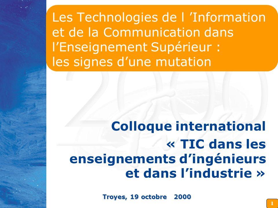 1 Les Technologies de l Information et de la Communication dans lEnseignement Supérieur : les signes dune mutation Colloque international « TIC dans l