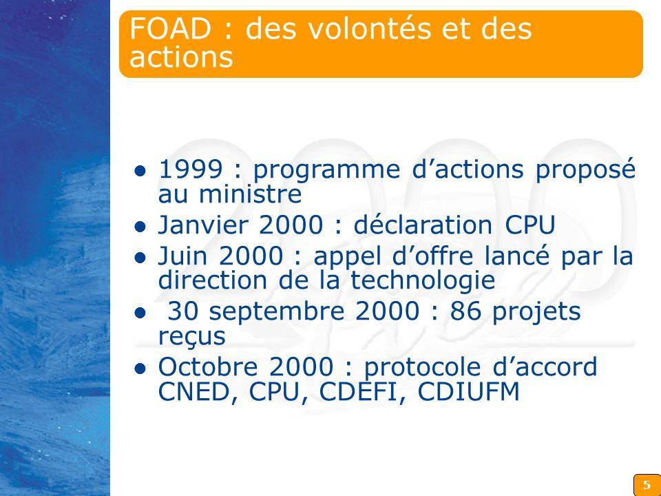 5 FOAD : des volontés et des actions 1999 : programme dactions proposé au ministre 1999 : programme dactions proposé au ministre Janvier 2000 : déclar