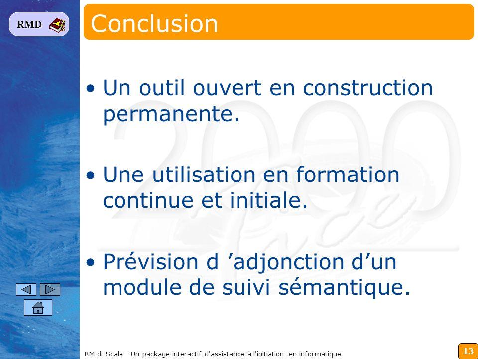 13 RMD RM di Scala - Un package interactif d'assistance à l'initiation en informatique Un outil ouvert en construction permanente. Une utilisation en