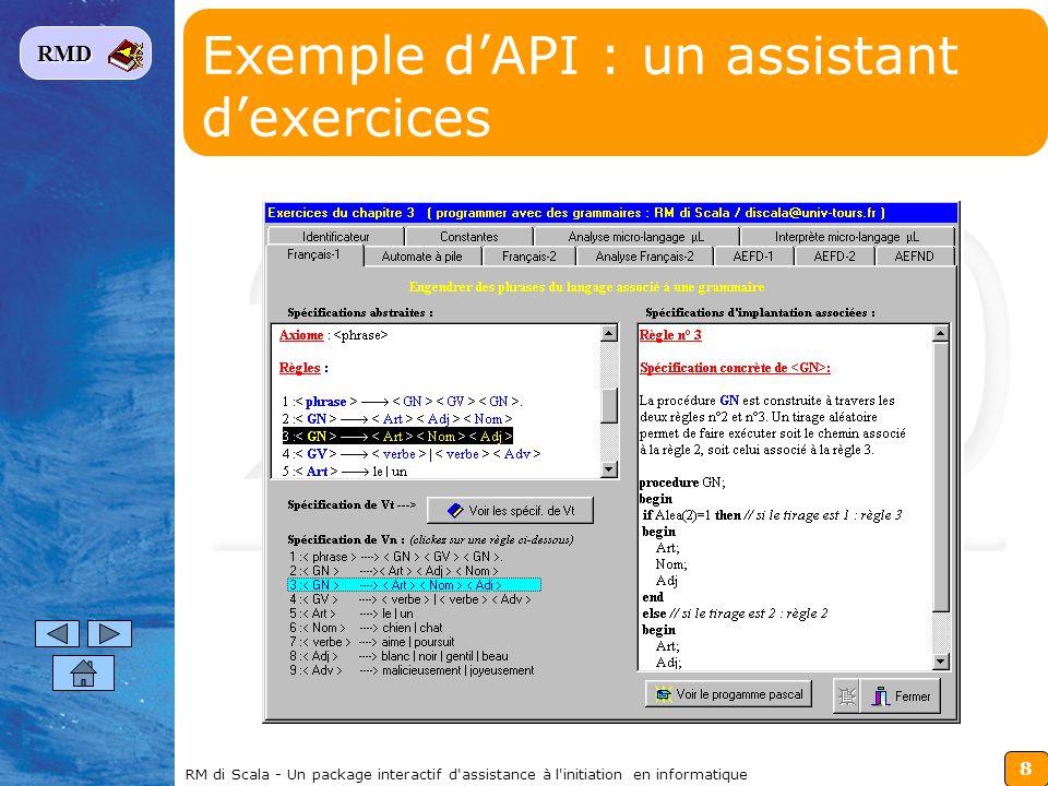 9 RMD RM di Scala - Un package interactif d assistance à l initiation en informatique Exemple dAPI : un simulateur dalgorithmes