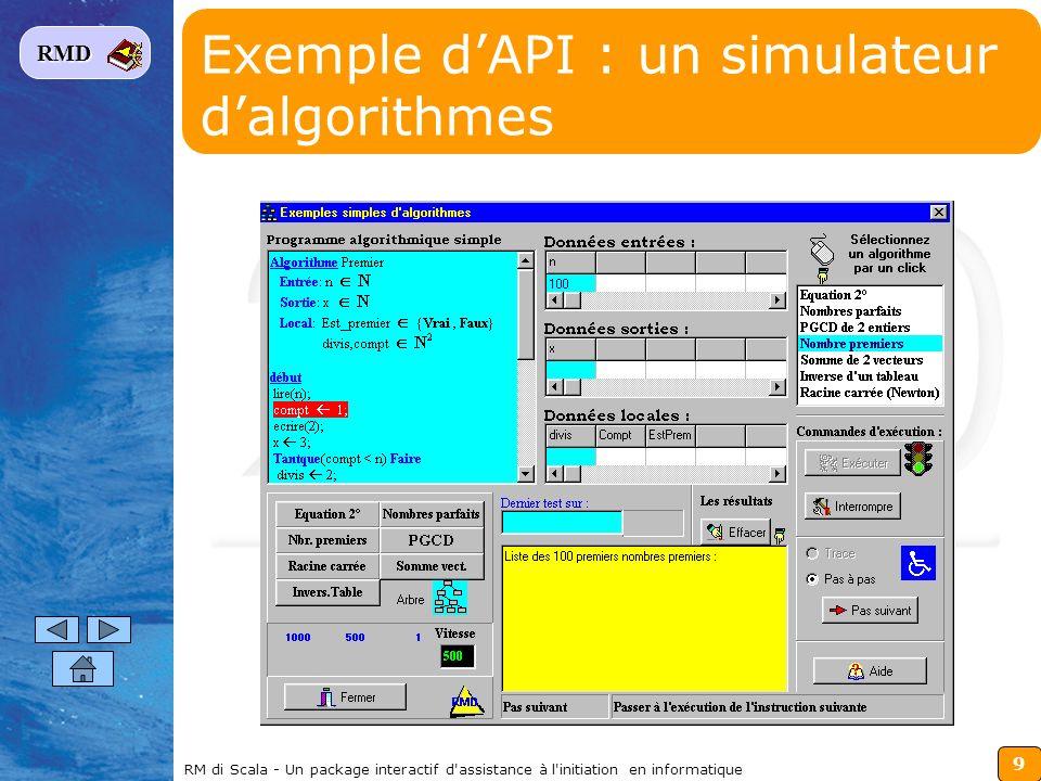 9 RMD RM di Scala - Un package interactif d'assistance à l'initiation en informatique Exemple dAPI : un simulateur dalgorithmes