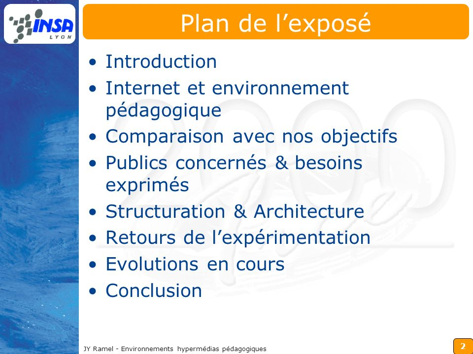 2 JY Ramel - Environnements hypermédias pédagogiques Plan de lexposé Introduction Internet et environnement pédagogique Comparaison avec nos objectifs