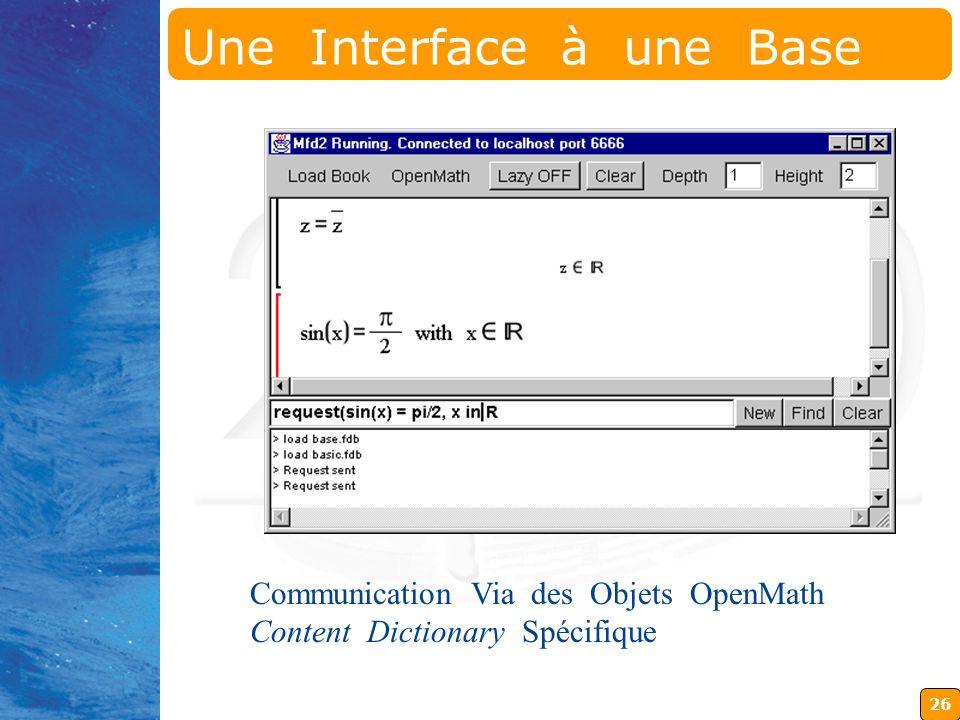 26 Communication Via des Objets OpenMath Content Dictionary Spécifique Une Interface à une Base de Données